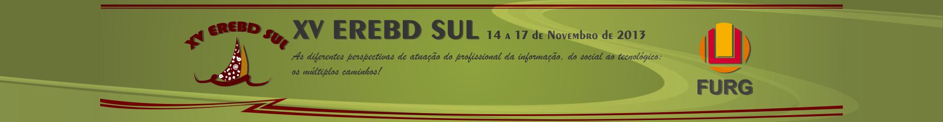 XV EREBD Sul - Encontro Regional de Estudantes de Biblioteconomia, Documentação, Ciência e Gestão da Informação